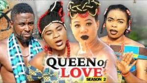 QUEEN OF LOVE SEASON 2 - 2019 Nollywood Movie